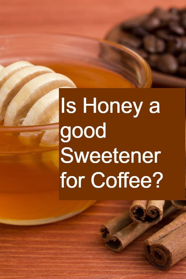 Is Honey a good Sweetener for Coffee? - Pin