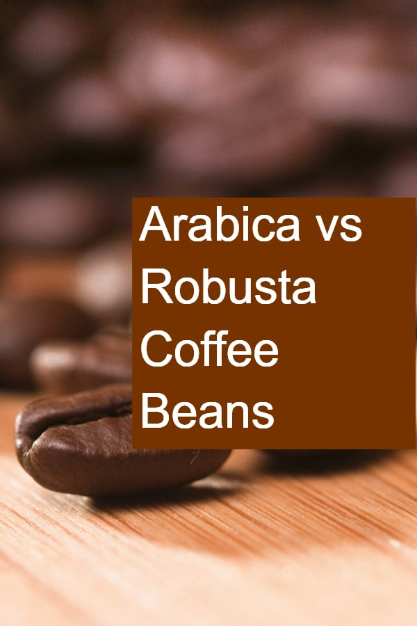 Comparing Robusta and Arabica Coffee Beans
