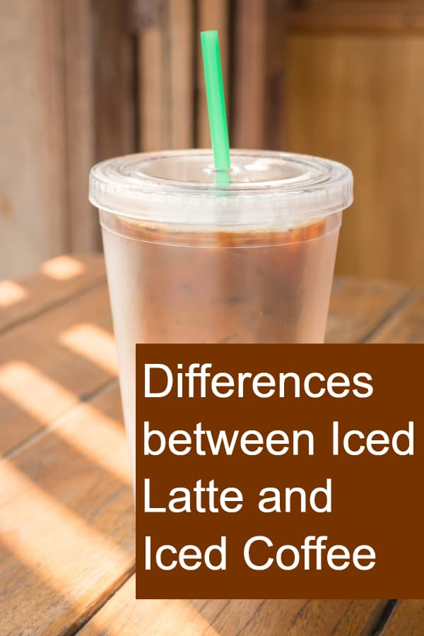 We love iced coffee and iced latte - but, what are the differences?
