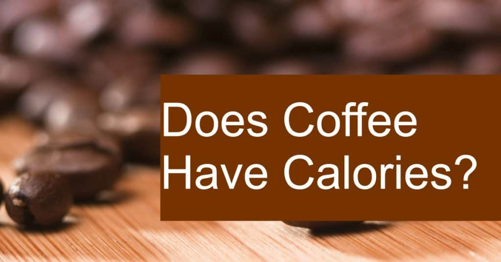 How many calories are in a cup of coffee?