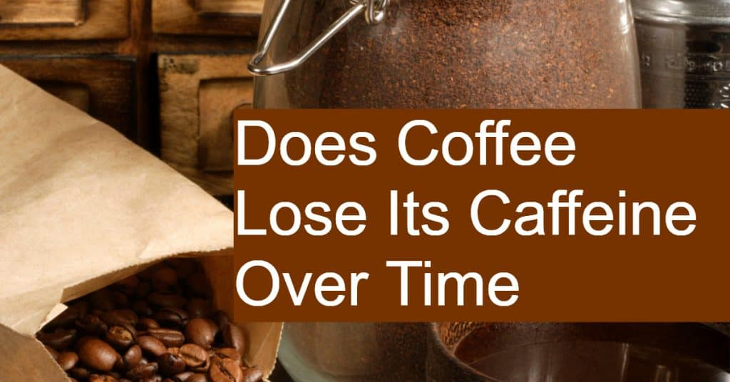 Does storing coffee for longer time reduce the caffeine in it?