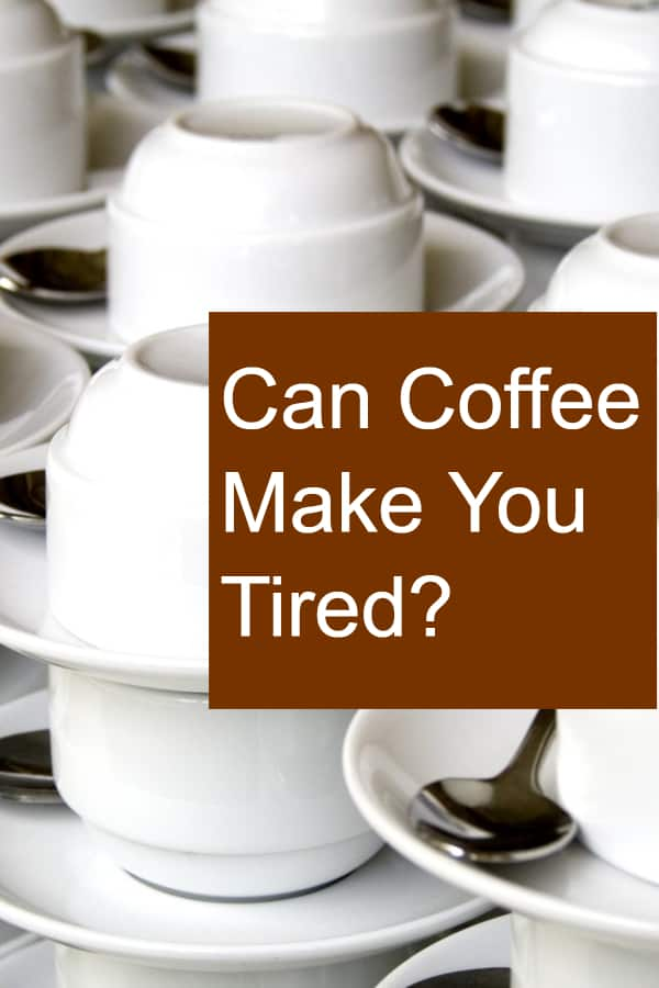Is coffee the reason that you are so tired?