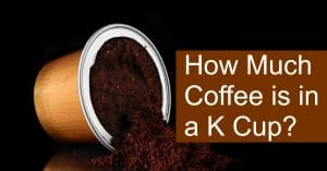 How much coffee grounds are typically in a K-Cup?