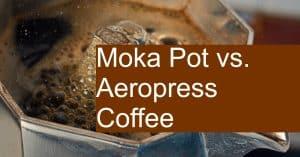 Aeropress vs Moka Pot - Which makes better Coffee and Espresso?