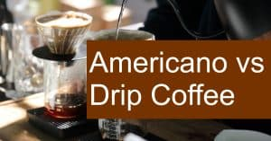 Comparing Drip Coffee and Americano - How are they made?