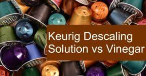 Using Vinegar vs. Keurig Descaling Solution