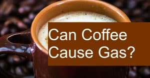 Could coffee be the reason for your gas, cramps, and flatulence?