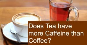 Does Coffee have more caffeine than tea?
