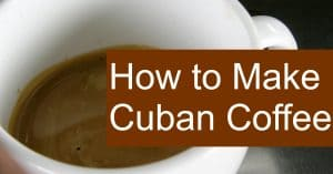 Everything you need to know to make cuban coffee or espresso.
