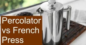 Comparing French Press and Percolator coffee