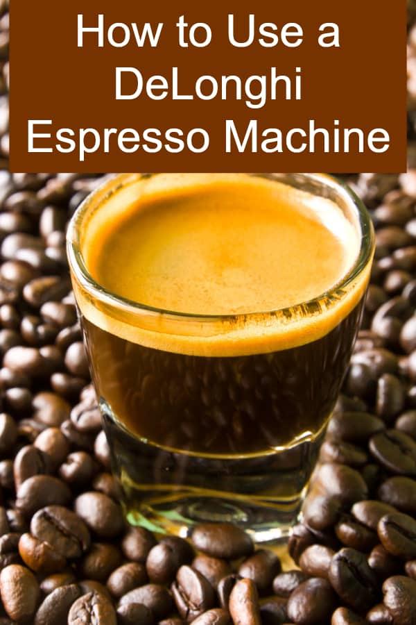 How to Use a DeLonghi Espresso Maker