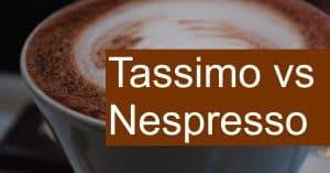 Comparing Nespresso vs Tassimo coffee brewing systems